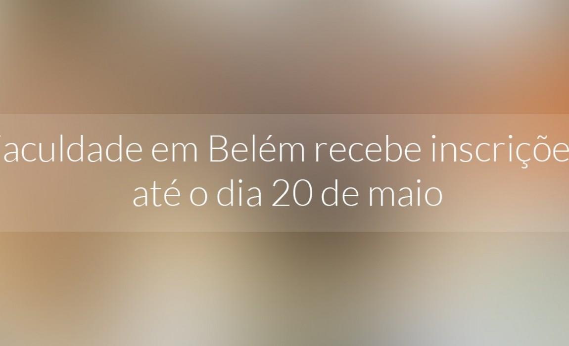 Faculdade em Belém recebe inscrições até o dia 20 de maio