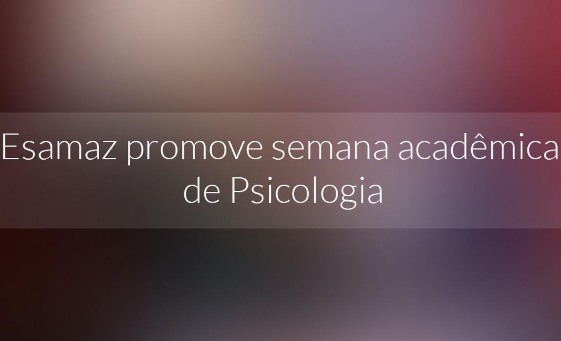 Esamaz promove semana acadêmica de Psicologia