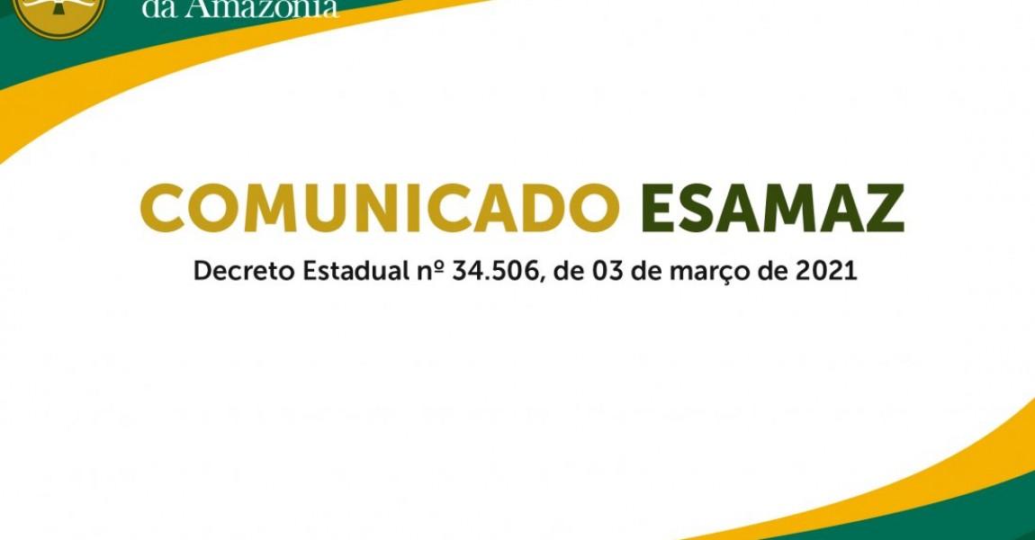 Comunicado Esamaz: Decreto nº 34506 de 03 de março de 2021