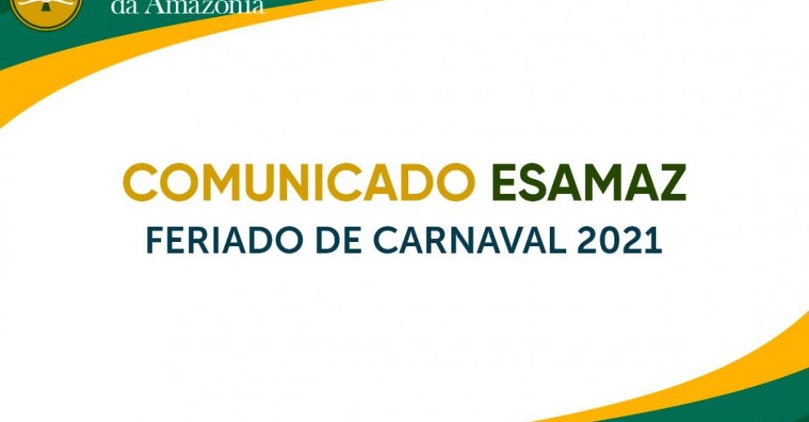 Comunicado Esamaz: Feriado de Carnaval 2021