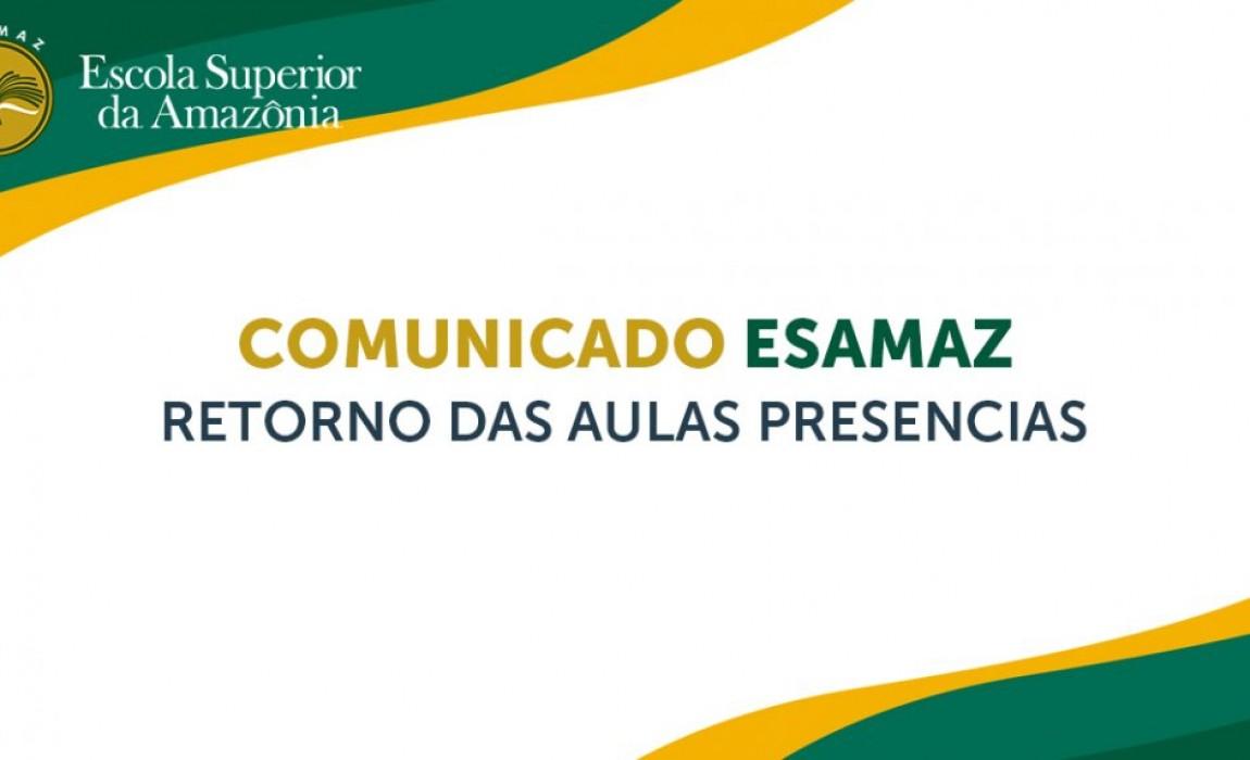 COMUNICADO ESAMAZ - Retorno das Aulas Presenciais
