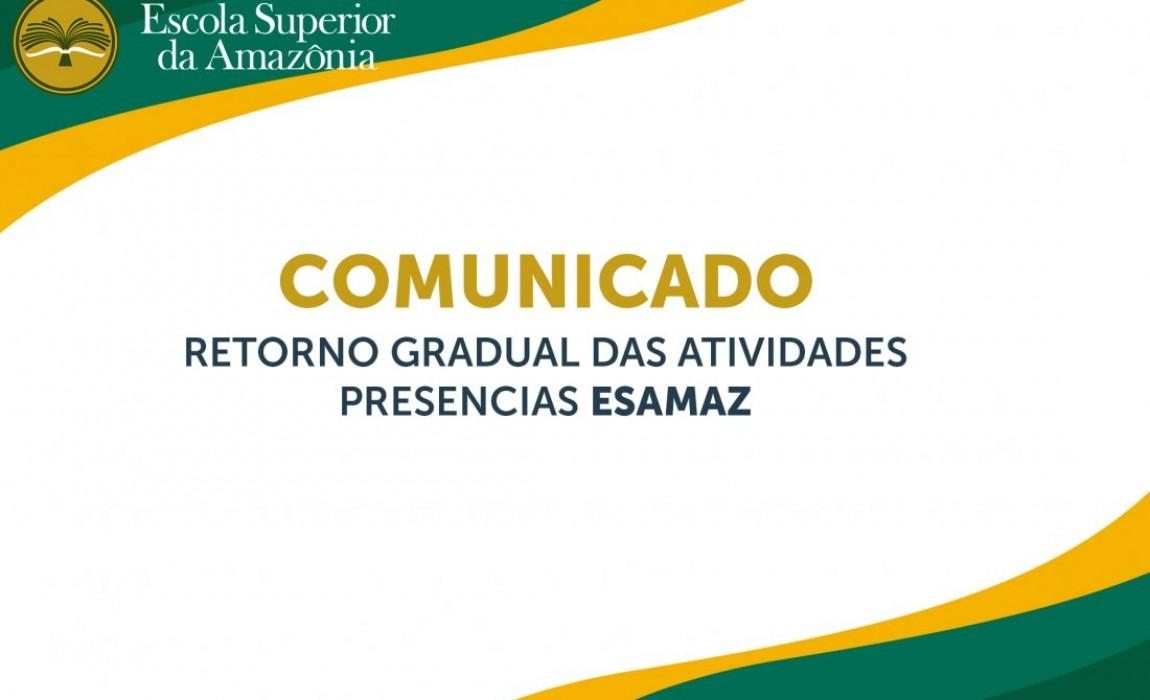 COMUNICADO - Retorno Gradual das Atividades Presenciais Esamaz