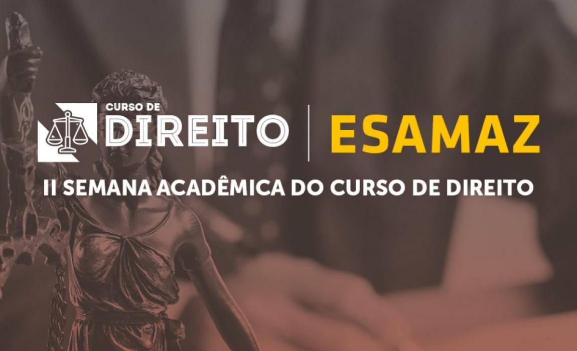 Divulgada programação da Semana Acadêmica do Curso de Direito da Esamaz
