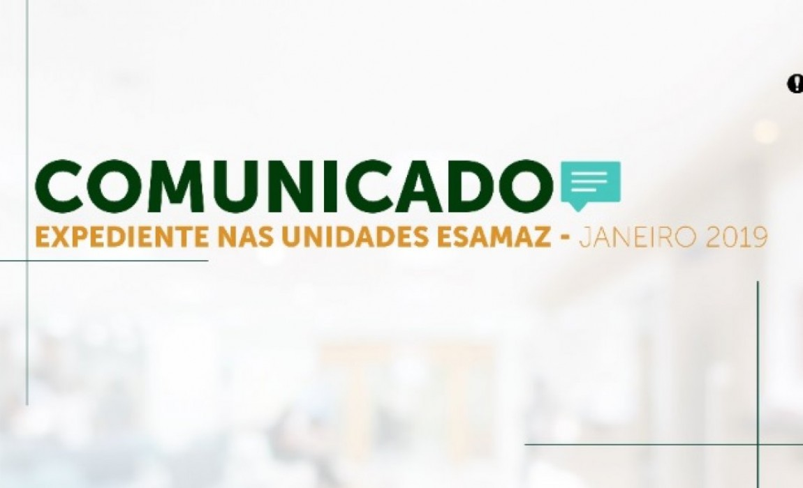 Expediente nas unidades Esamaz em Janeiro de 2019